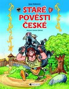 Staré pověsti české - Jana Eislerová, Antonín Šplíchal