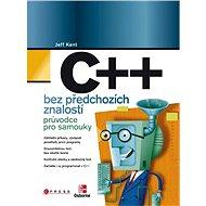 C++ bez předchozích znalostí